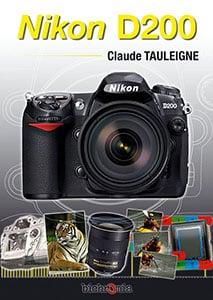 le Nikon D200 par Claude Tauleigne aux éditions Bichromia (Malampia)