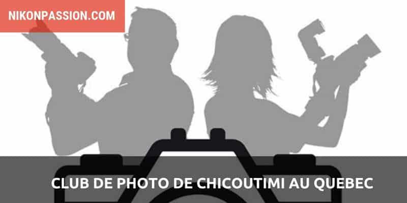 Club de Photo Chicoutimi au Québec