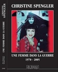 Christine Spengler, Une femme dans la guerre