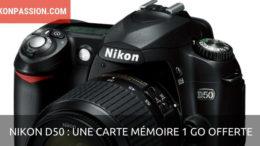 Un Nikon D50 acheté - 1 carte SD 1Go offerte