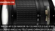 Nikon AF-S DX Zoom-Nikkor 18-135 mm f/3.5-5.6G IF-ED, du grand-angle au télé sans changer d'objetif