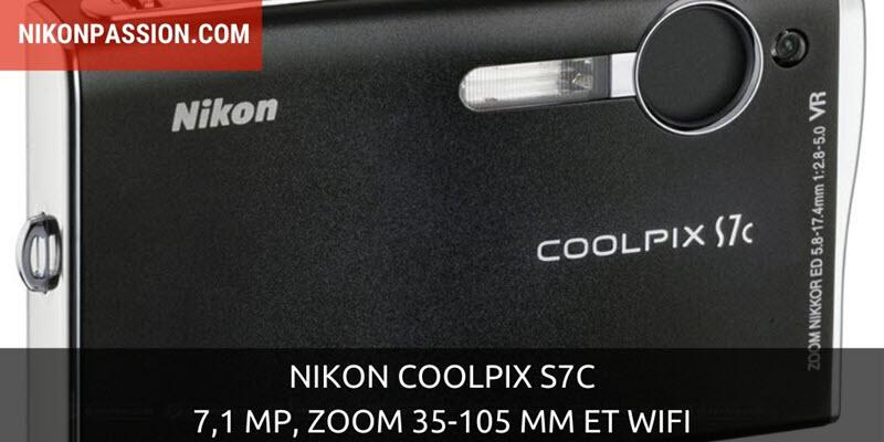 Nikon Coolpix S7c : 7,1 Mp, zoom 35-105 mm et wifi