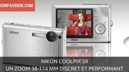 Nikon Coolpix S9 : un zoom 38-114 mm discret et performant