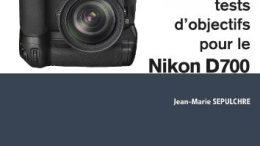 103 fiches tests d'objectifs Nikon pour le Nikon D700 par par Jean-Marie Sepulchre (JMS)