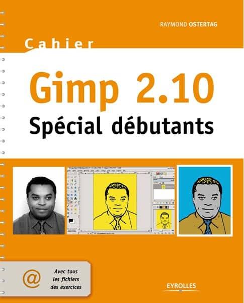 Gimp 2.10, cahier d'exercices spécial débutants