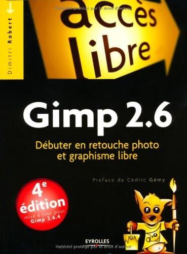 Gimp 2.6 : comment débuter en retouche photo - le guide