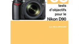 58 tests d'objectifs pour le Nikon D90 par Jean-Marie Sepulchre (JMS)