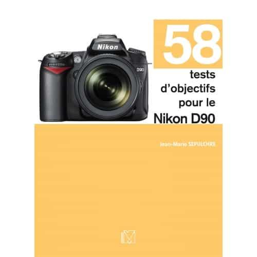 58 tests objectifs Nikon D90 par Jean-Marie Sepulchre (JMS)