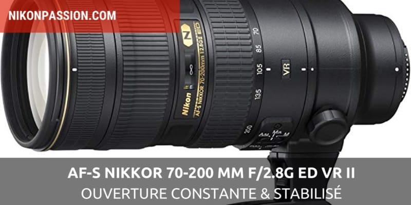 AF-S NIKKOR 70-200 mm f/2.8G ED VR II : le téléobjectif stabilisé à grande ouverture