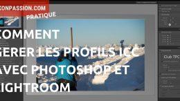 Comment gérer les profils ICC avec Photoshop et Lightroom