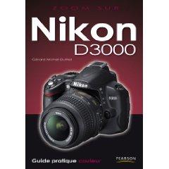 nikon d3000 guide pratique zoom sur le d3000 par g rard michel rh nikonpassion com Nikon D4000 Pictures Taken with Nikon D3000