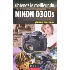 obtenez le meilleur du nikon D300s