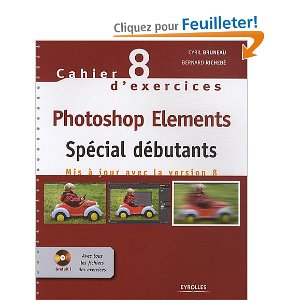 photoshop elements 8 cahier d'exercices spécial débutants