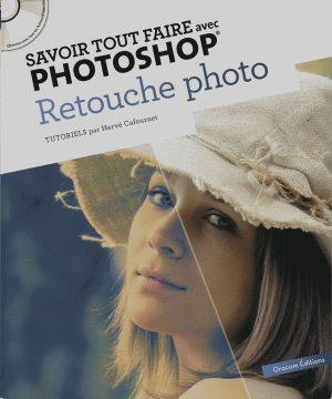 Savoir tout faire avec Photoshop - tutoriels - CD