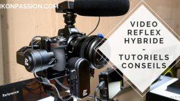 La vidéo avec les reflex et hybrides, tutoriels et conseils