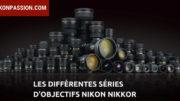 Présentation des différents objectifs Nikon Nikkor
