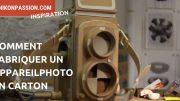 Comment fabriquer un appareil photo en carton qui fonctionne