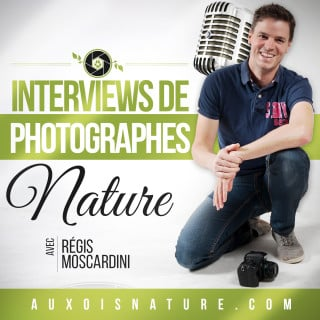Podcast photo Régis Moscardini Auxois Nature