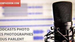 Des podcasts photo et vidéo gratuits pour développer vos connaissances et vous informer sur la photographie