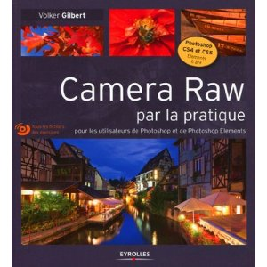 Camera Raw par la pratique, 55 exercices