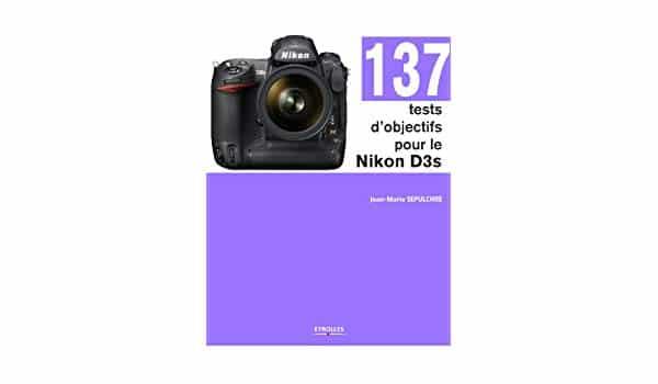 137 tests objectifs Nikon D3s par Jean-Marie Sepulchre (JMS)