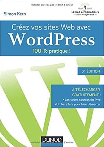 Comment créer un site web avec WordPress : guide 100 % pratique par Simon Kern