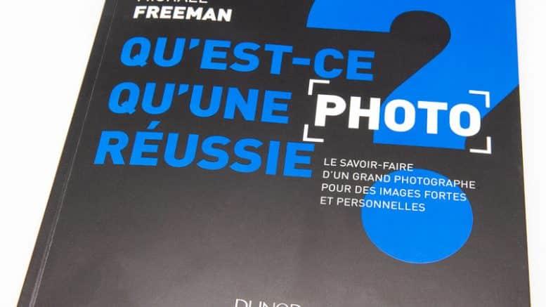 L'esprit du photographe - qu'est-ce qu'une photo réussie par Michael Freeman