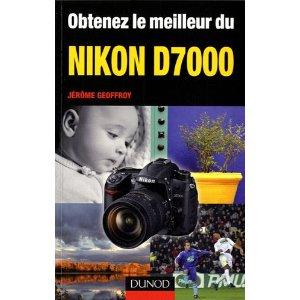 Guide pratique du Nikon D7000 Jerome Geoffroy editions DUnod