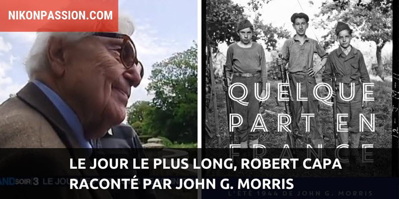 Le jour le plus long, Robert Capa raconté par John G. Morris