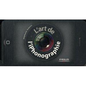 L'art de l'iPhonographie, ou comment faire des photos créatives avec l'iPhone