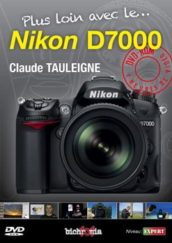 tutoriel vidéos sur le Nikon D7000 par Claude Tauleigne