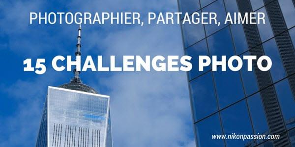 15 challenges photos pour partager vos images