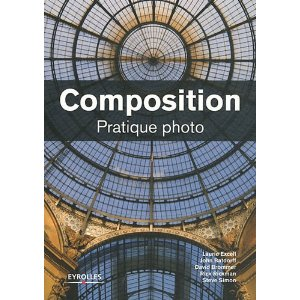 Composition, pratique photo par Laurie Excell chez Eyrolles