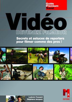 Couverture du livre Vidéo, devenez filmeur