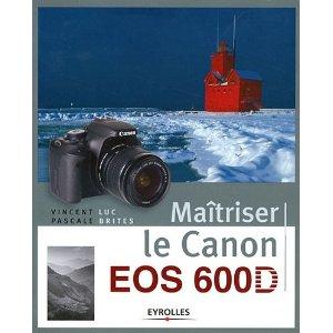 Couverture du livre de Vincent Luc - maitriser son Canon EOS 600D