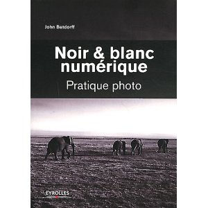 Noir Et Blanc Numerique Le Guide Pratique Photo Par John
