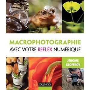 couverture du livre macrophotographie avec votre reflex numérique de Jérôme Geoffroy chez Dunod
