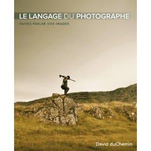 """Couverture du livre """"le langage du photographe"""" de David duChemin"""