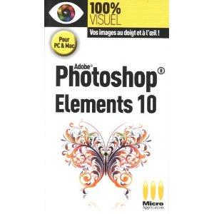 couverture du livre Photoshop Elements 10, le guide 100% visuel chez micro Application