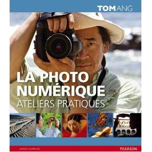 Couverture du livre La photo numérique, ateliers pratiques, de Tom Hang