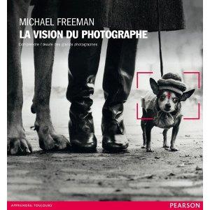 Couverture du livre La vision du photographe de Michael Freeman