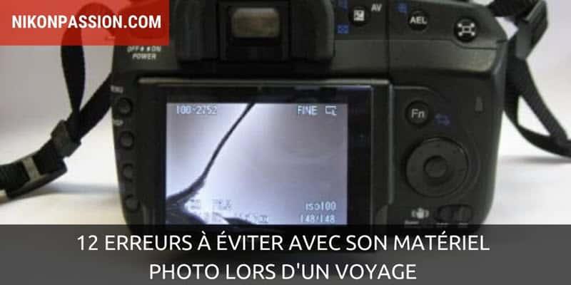12 erreurs à éviter avec son matériel photo lors d'un voyage