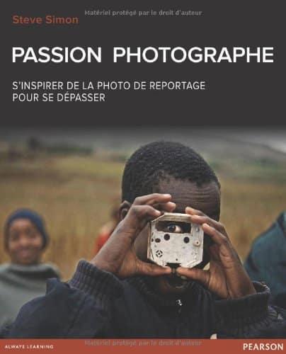 Passion Photographe, Steve Simon : s'inspirer de la photo de reportage pour se dépasser
