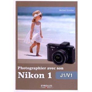 """Couverture du livre """"photographier avec son Nikon 1 One J1/V1"""""""