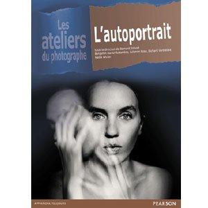 L'AUTOPORTRAIT - Les ateliers du photographe - COuverture du livre par Bernard Jolivalt