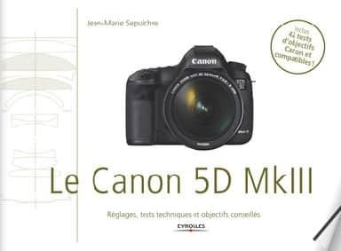 Canon 5D Mark III : 42 tests d'objectifs et un ebook pour choisir ses optiques par JMS chez Eyrolles