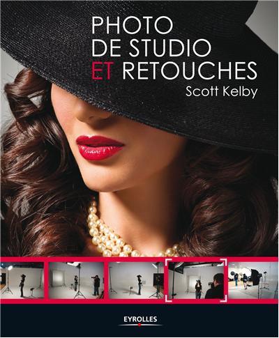Photo de studio et retouches - comment faire et traiter le portrait en studio par Scott Kelby