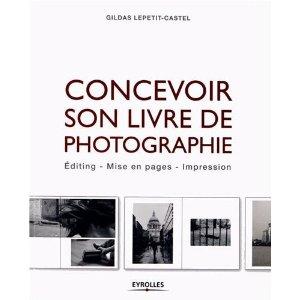 Concevoir son livre de photographie - Editing, mise en page, impression