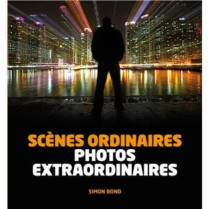 Scènes ordinaires, photos extraordinaires - Simon Bond