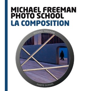 Cours de photo - la composition - Michael Freeman